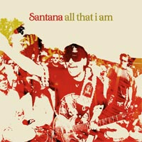 Santana: All that I am